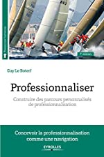 Professionnaliser. Guy LEBOTERF